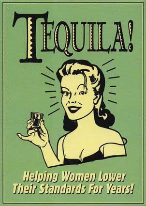 tequila helping women lower their standards